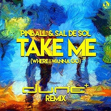 Take Me (Where I Wanna Go)