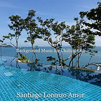 Background Music for Chilling Out