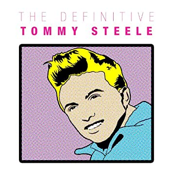 THE DEFINITIVE TOMMY STEELE