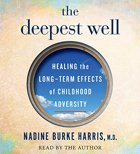 The Deepest Well: Healing the Long-…