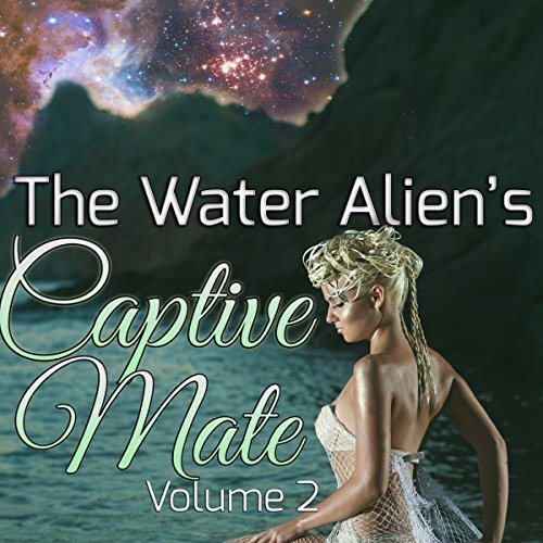 The Water Alien's Captive Mate: Volume 2 cover art