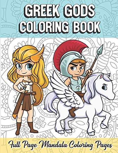 Greek Gods Coloring Book Full Page Mandala Coloring Pages: Color Book with Mindfulness and Stress Relieving Designs with Mandala Patterns for ... Coloring Guide for Meditation and Happiness.