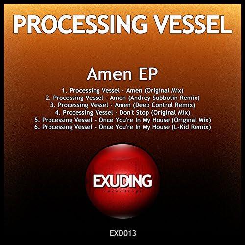 Processing Vessel, Andrey Subbotin, Deep Control & L-Kid