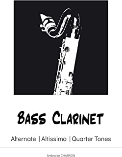 Bass Clarinet: Fingerings for bass clarinet (English Edition)