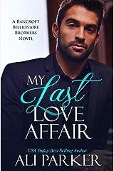 My Last Love Affair (Bancroft Billionaire Brothers Book 1) Kindle Edition