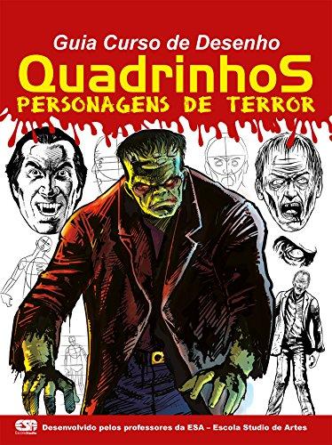 Guia Curso de Desenho - Quadrinhos: Personagens de Terror Ed.01 (Portuguese Edition)