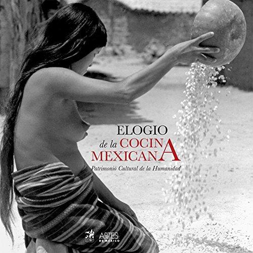 Elogio de la cocina mexicana (Español): Patrimonio cultural de la humanidad