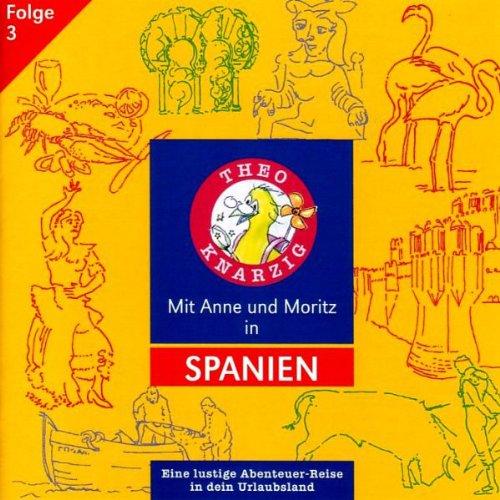 Mit Anne und Moritz in Spanien (Theo Knarzig 3) Titelbild