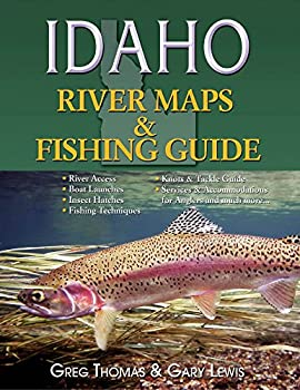 Idaho River Maps & Fishing Guide 2015  River Maps and Fishing Guides
