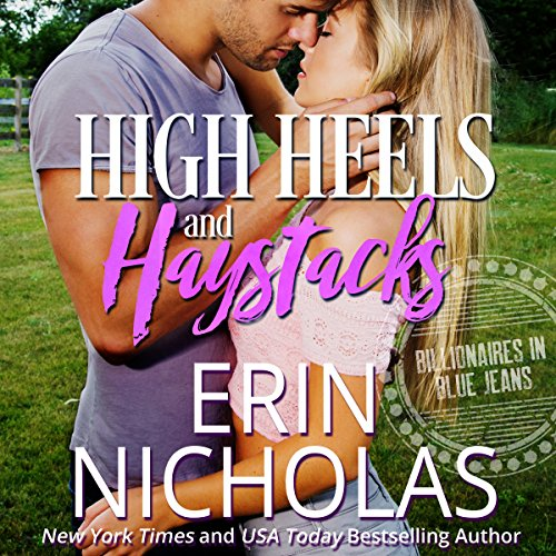 High Heels and Haystacks: Billionaires in Blue Jeans audiobook cover art