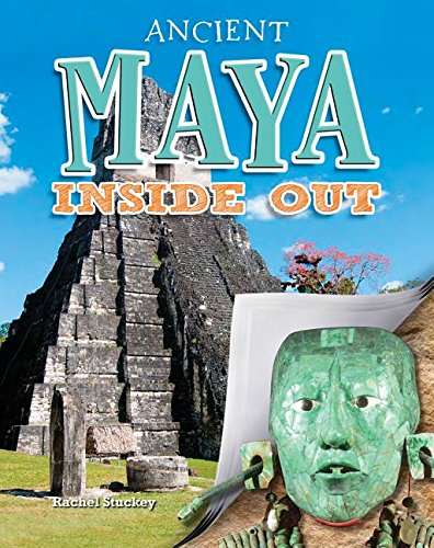 Ancient Maya Inside Out (Ancient Worlds Inside Out)