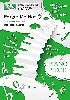 ピアノピースPP1334 Forget Me Not / 中島美嘉  (ピアノソロ・ピアノ&ヴォーカル)~映画「ボクの妻と結婚してください。」主題歌 (PIANO PIECE SERIES)