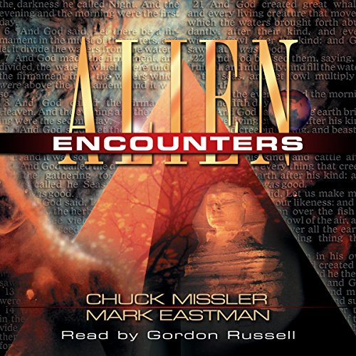 Alien Encounters                   By:                                                                                                                                 Chuck Missler,                                                                                        Mark Eastman                               Narrated by:                                                                                                                                 Gordon Russell                      Length: 12 hrs and 35 mins     4 ratings     Overall 5.0