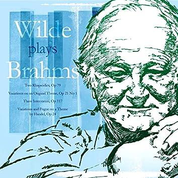 Wilde Plays Brahms: Two Rhapsodies, Variations on an Original Theme, Three Intermezzi