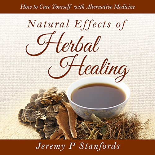Natural Effects of Herbal Healing audiobook cover art