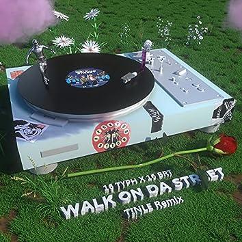 Walk On Da Street (Tinle Remix)