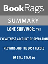Summary & Study Guide Lone Survivor: The Eyewitness Account of Operation Redwing and the Lost Heroes of SEAL Team 10 by Ma...