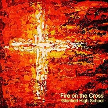 Fire on the Cross
