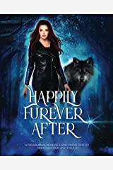 Happily Furever After: A Paranormal Romance and Urban Fantasy Limited Edition Anthology Paperback