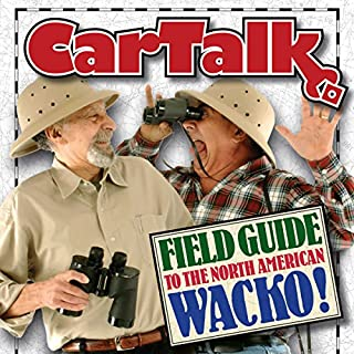 Car Talk Field Guide to the North American Wacko audiobook cover art