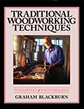Traditional Woodworking Techniques: Fundamentals of Furnituremaking (Blackburn on Woodworking, Volume 3)