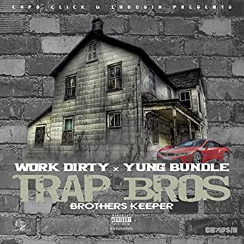 Trap Bros (Brothers Keeper)