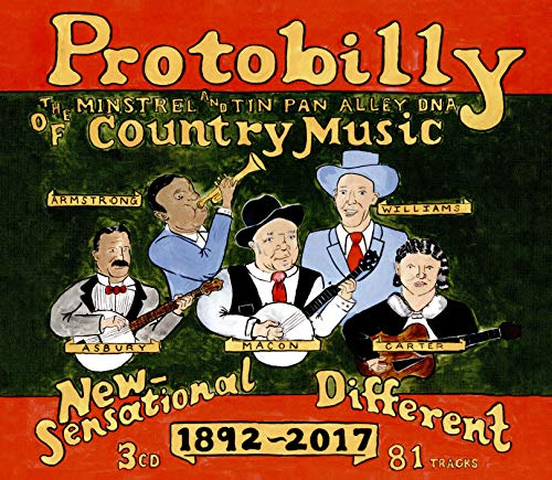 Protobilly: The Minstrel & Tin Pan Alley Dna of Country Music 1892-2017