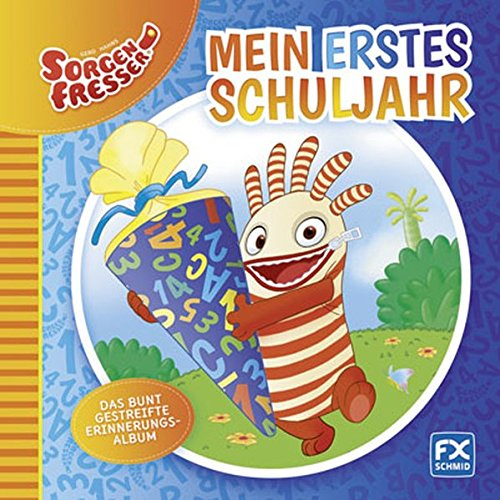Gerd Hahns Sorgenfresser: Mein erstes Schuljahr