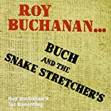 Roy Buchanan & Snake Stretche: Buch and the Snake Stretchers (Audio CD)