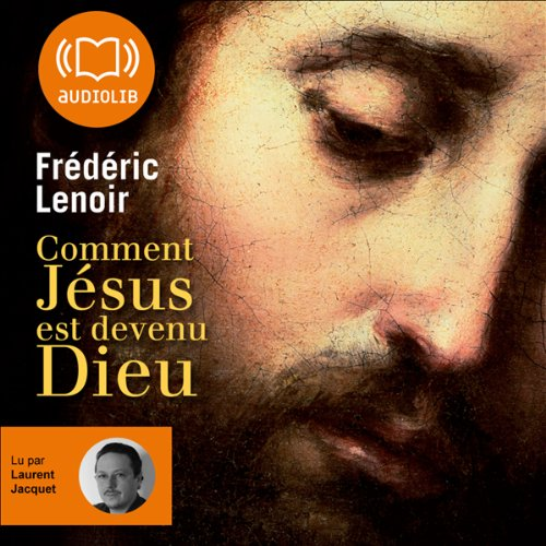Comment Jésus est devenu Dieu audiobook cover art