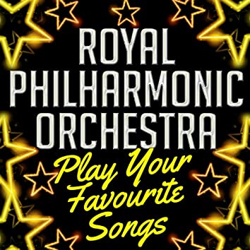 Royal Philharmonic Orchestra Play Your Favourite Songs