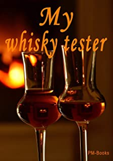 My whiskey tester: The practical notebook for the evaluation of different whiskeys