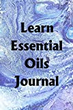Learn Essential Oils Journal: Use the Learn Essential Oils Journal to help you reach your new year's resolution goals