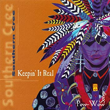 Keepin' It Real - Pow-Wow Songs
