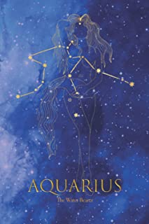 Aquarius: The Water Bearer – An Unlined Journal: January February gift for women interested in zodiac astrology and journa...