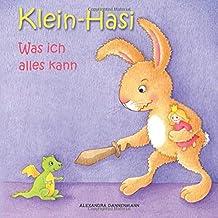 Klein-Hasi - Was ich alles kann. Ein Bilderbuch für die Kleinsten. (German Edition)