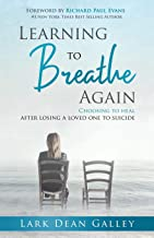 Learning to Breathe Again: Choosing to Heal After Losing a Loved One to Suicide
