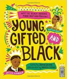 Young Gifted and Black: Meet 52 Black Heroes from Past and Present