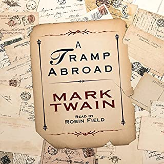 A Tramp Abroad                   Autor:                                                                                                                                 Mark Twain                               Sprecher:                                                                                                                                 Robin Field                      Spieldauer: 19 Std. und 52 Min.     Noch nicht bewertet     Gesamt 0,0