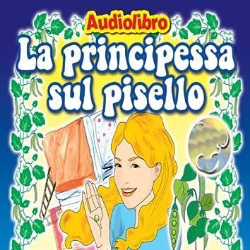 La principessa sul pisello (Favola raccontata con libretto e tavole da disegnare e colorare)