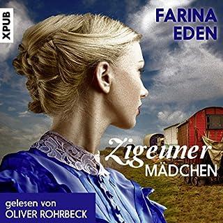 Zigeunermädchen                   Autor:                                                                                                                                 Farina Eden                               Sprecher:                                                                                                                                 Oliver Rohrbeck                      Spieldauer: 11 Std. und 55 Min.     31 Bewertungen     Gesamt 4,4