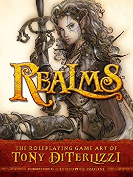 Realms: The Roleplaying Art of Tony DiTerlizzi (English Edition) van [Tony DiTerlizzi, John Lind, Christopher Paolini]
