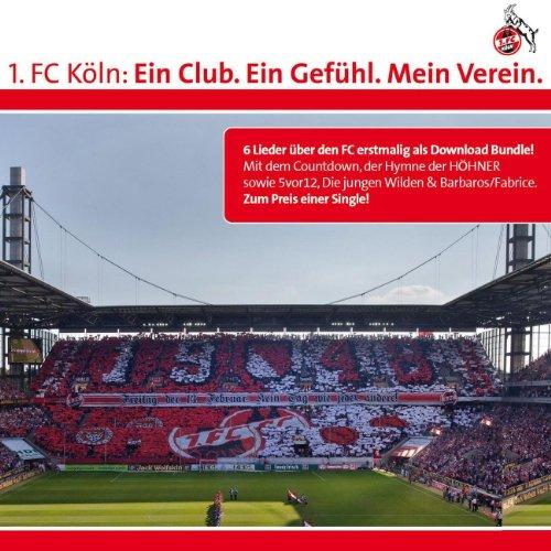 1. FC Köln: Ein Club. Ein Gefühl. Mein Verein