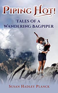 Piping Hot!: Tales of a Wandering Bagpiper