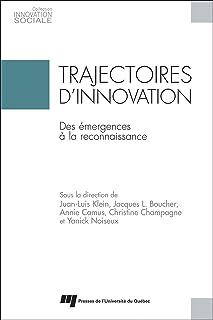 """Trajectoires d""""innovation: Des émergences à la reconnaissance INNOVATION SOCIALE"""