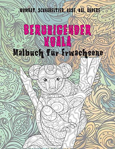 Beruhigender Koala - Malbuch für Erwachsene - Wombat, Schnabeltier, Hase, Hai, andere