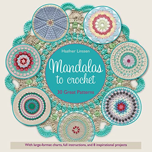 Mandalas to Crochet: 30 Great Patterns By Haafner Linssen