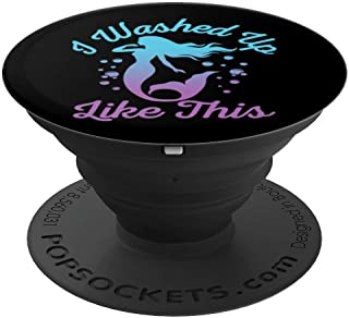 Mermaid I Washed Up Like This - PopSockets Grip and Stand for Phones and Tablets