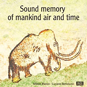 Sound Memory Of Mankind Air And Time