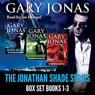 The Jonathan Shade Series: Box Set - Books 1-3     Modern Sorcery, Acheron Highway, Dragon Gate              By:                                                                                                                                 Gary Jonas                               Narrated by:                                                                                                                                 Joe Hempel                      Length: 19 hrs and 39 mins     54 ratings     Overall 4.4